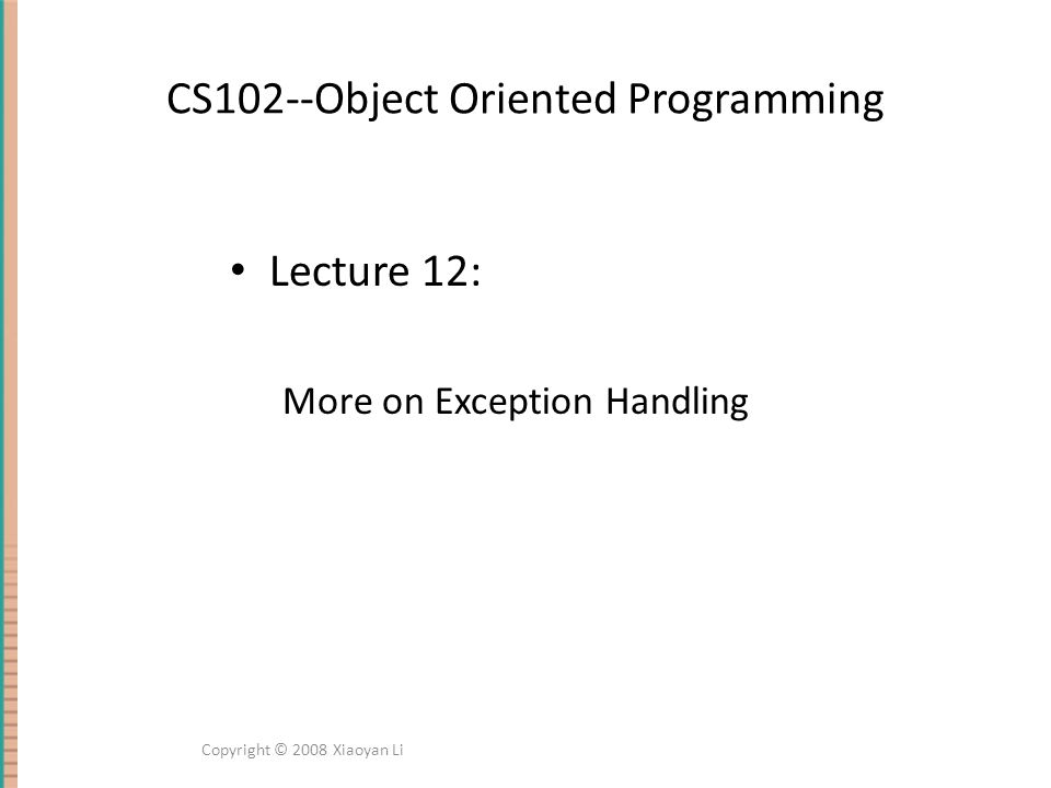 CS102--Object Oriented Programming