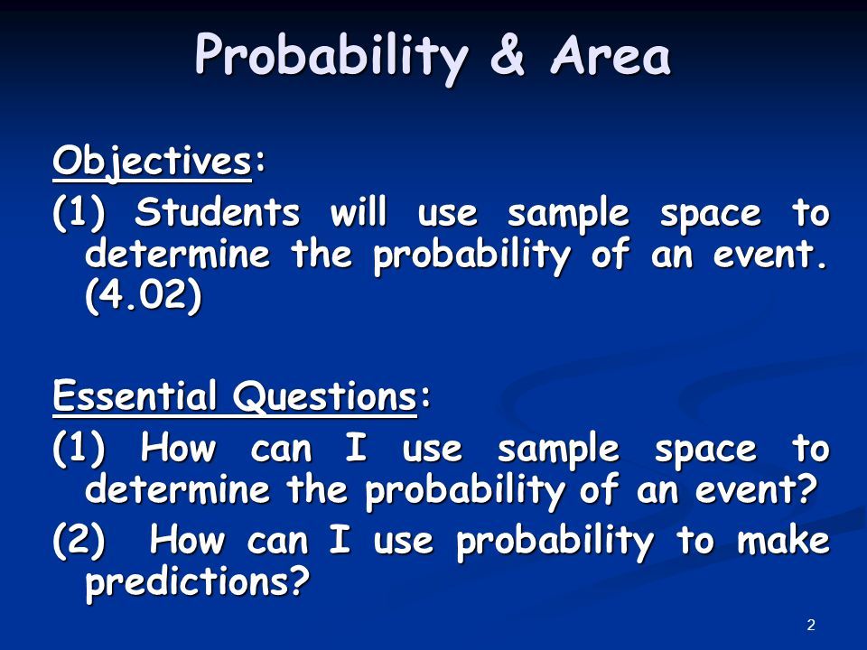 Probability & Area Objectives: