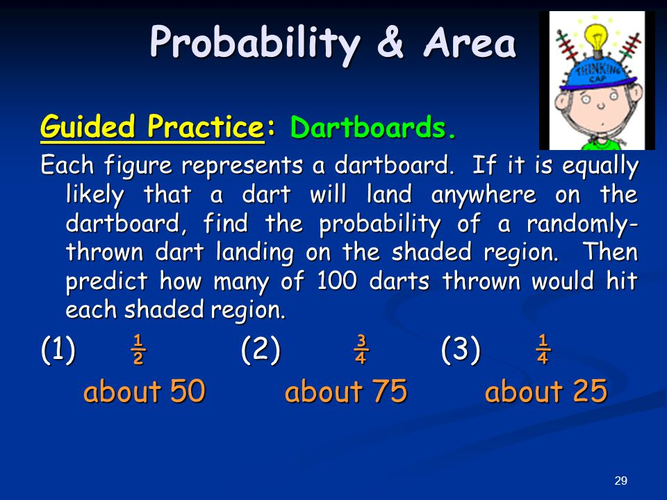 Probability & Area Guided Practice: Dartboards. (1) ½ (2) ¾ (3) ¼