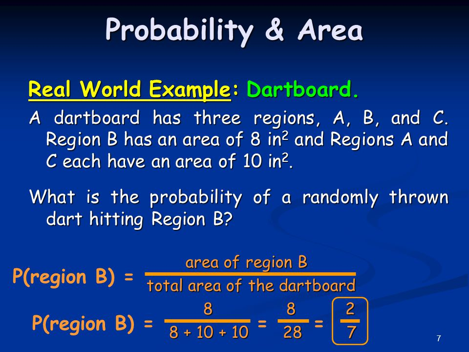 Probability & Area Real World Example: Dartboard. P(region B) =