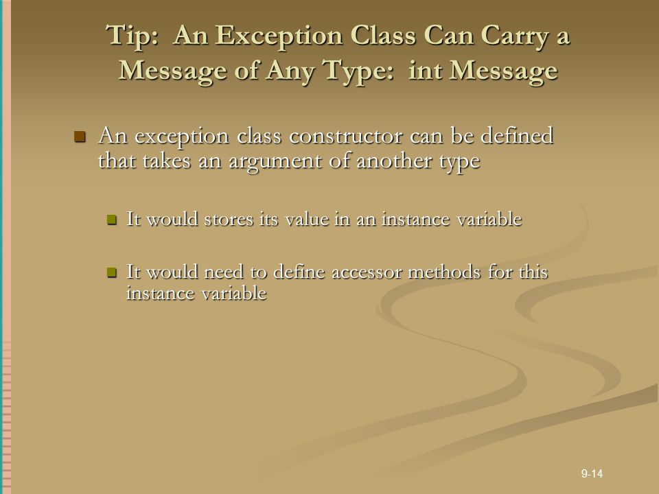 Tip: An Exception Class Can Carry a Message of Any Type: int Message