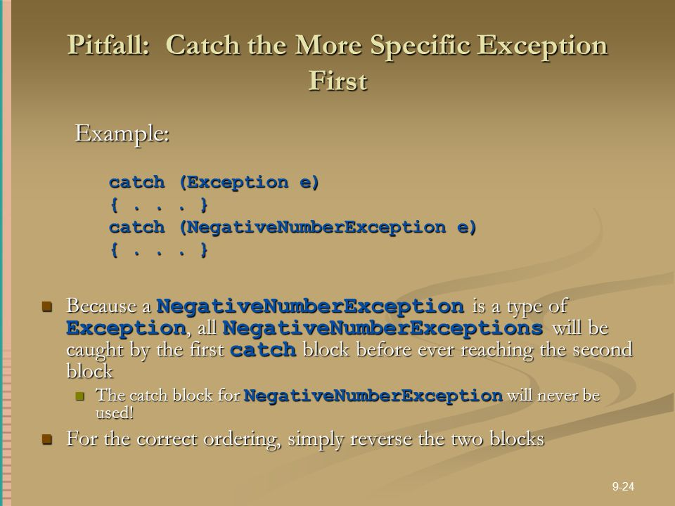 Pitfall: Catch the More Specific Exception First