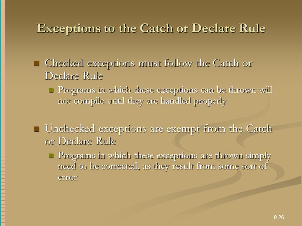 Exceptions to the Catch or Declare Rule