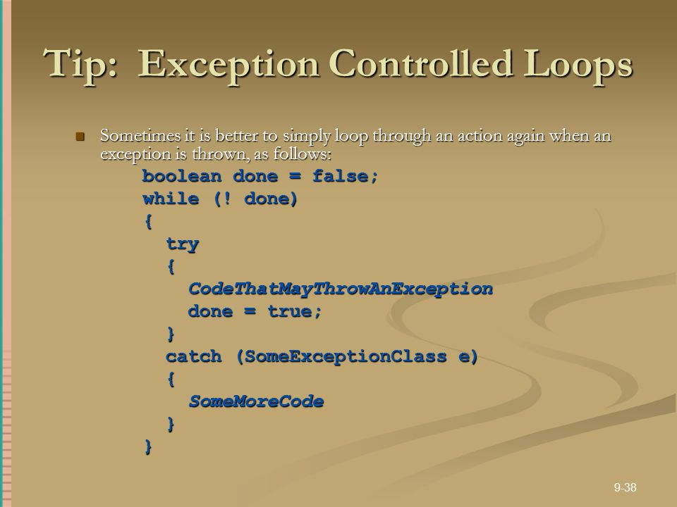 Tip: Exception Controlled Loops