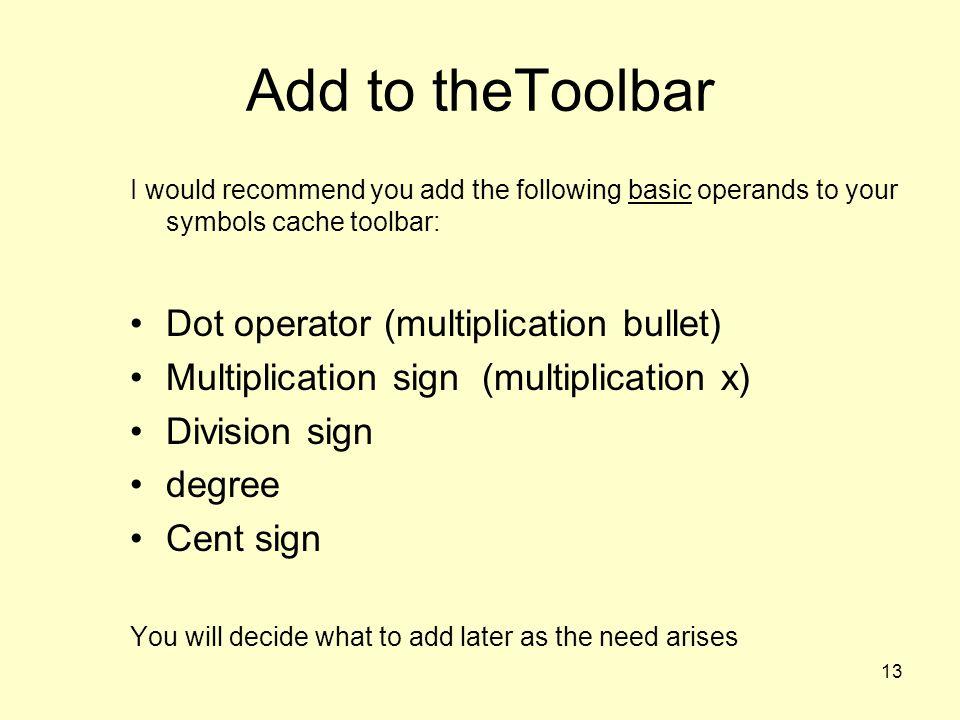 Add to theToolbar Dot operator (multiplication bullet)