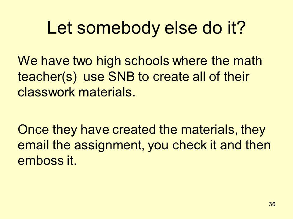 Let somebody else do it