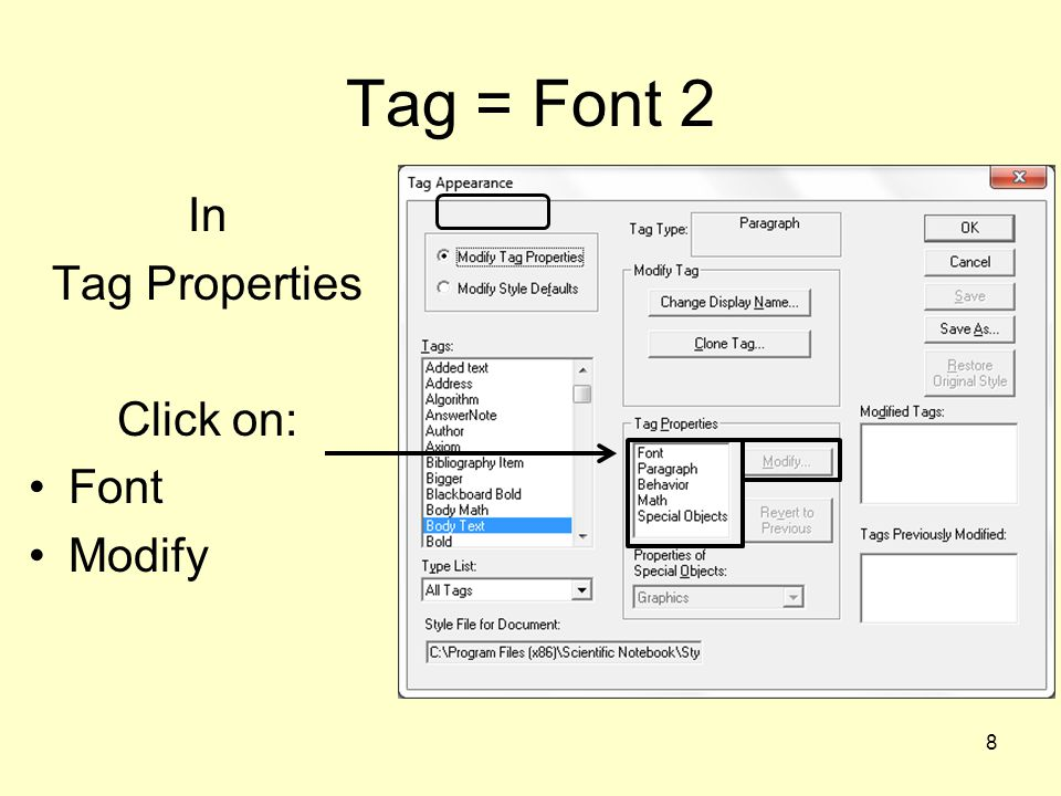 Tag = Font 2 In Tag Properties Click on: Font Modify