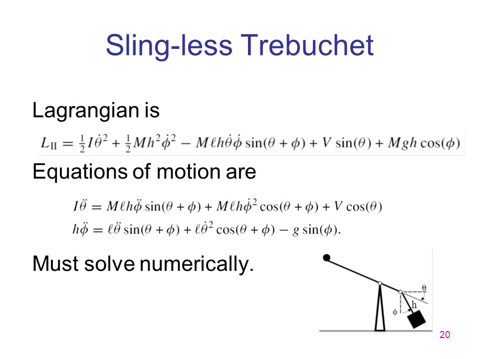 Sling-less Trebuchet Lagrangian is Equations of motion are