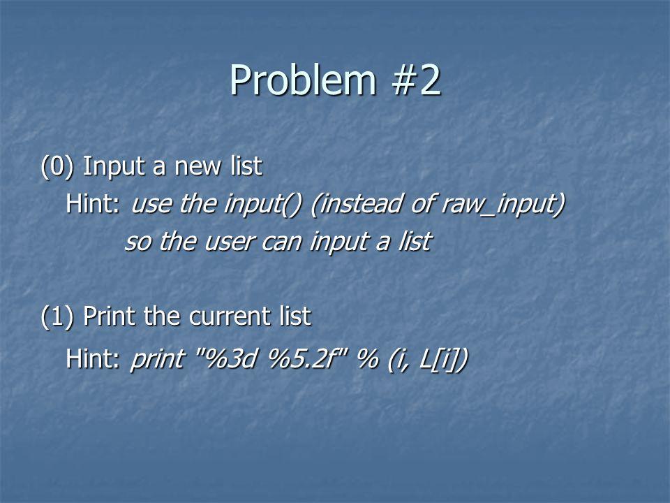 Problem #2 (0) Input a new list