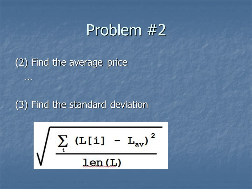 Problem #2 (2) Find the average price …