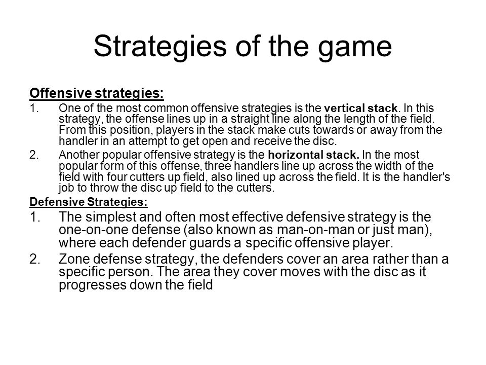 Strategies of the game Offensive strategies: