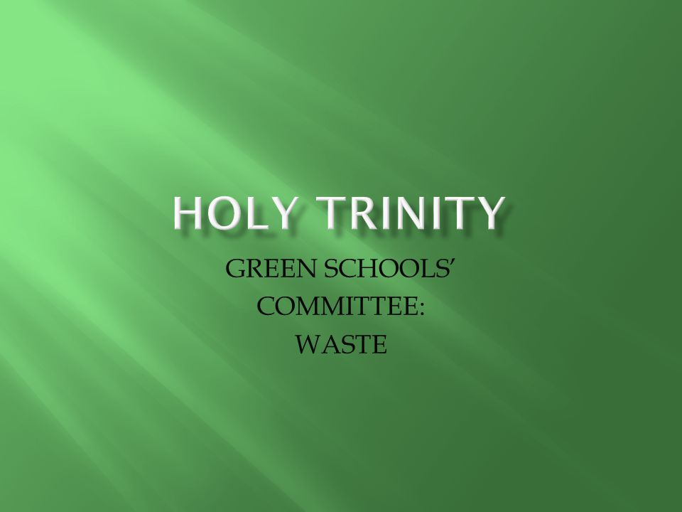 GREEN SCHOOLS' COMMITTEE: WASTE