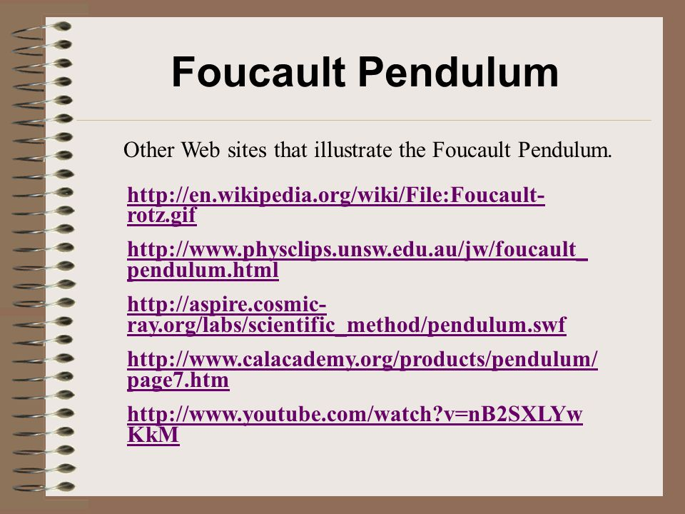 Other Web sites that illustrate the Foucault Pendulum.