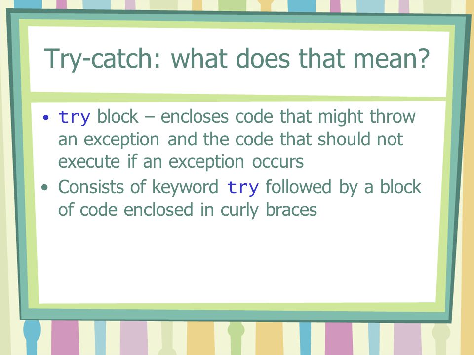 Try-catch: what does that mean