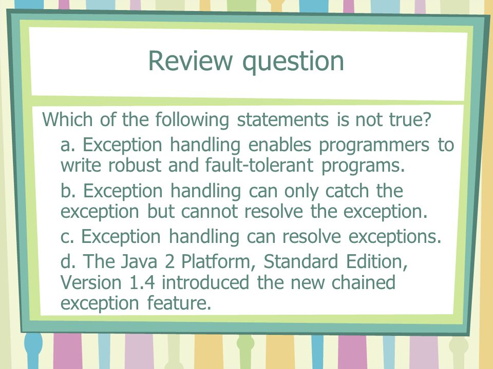 Review question Which of the following statements is not true