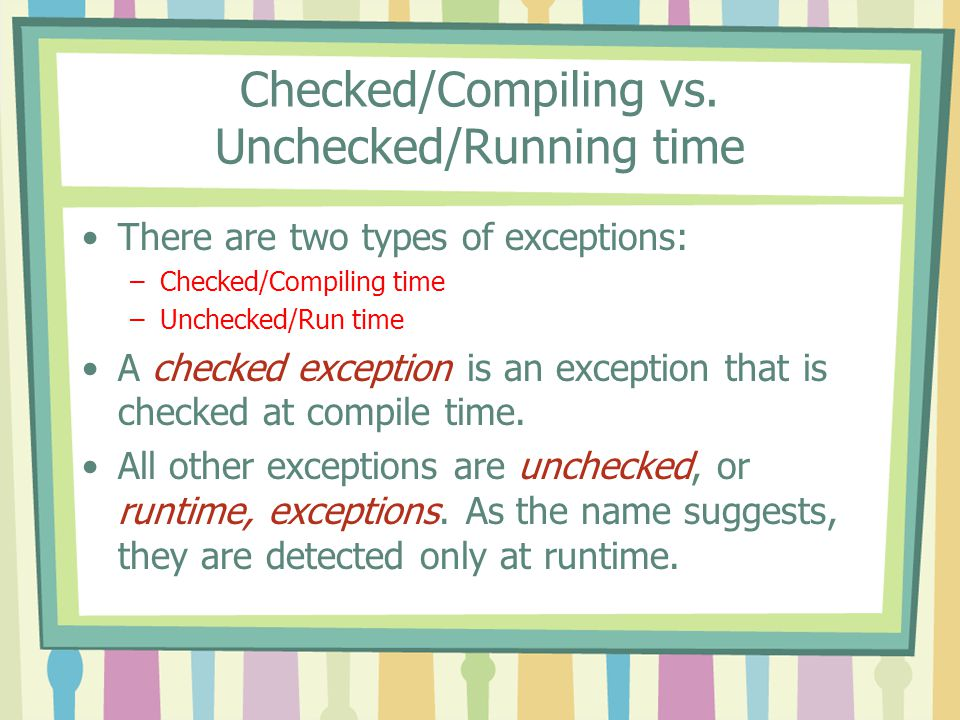 Checked/Compiling vs. Unchecked/Running time