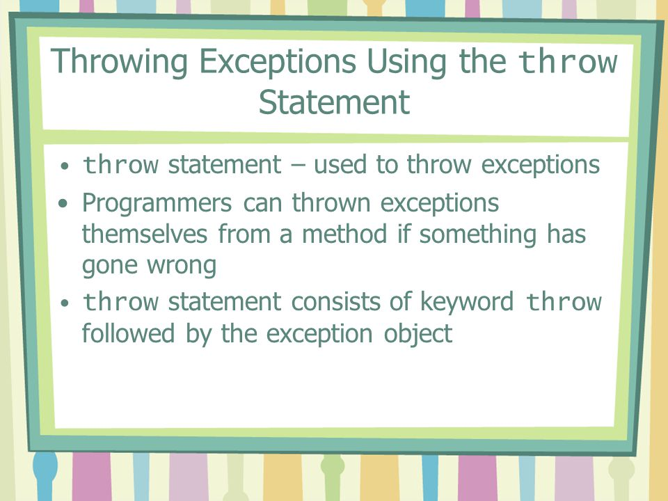 Throwing Exceptions Using the throw Statement