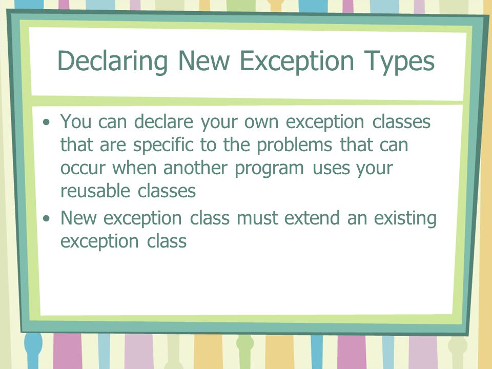 Declaring New Exception Types