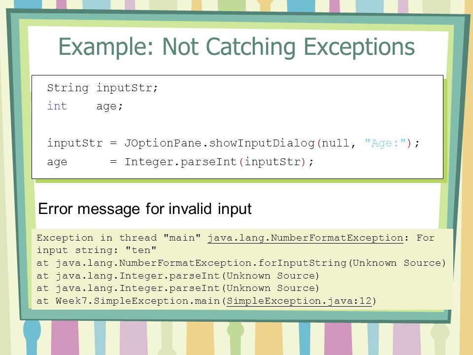 Example: Not Catching Exceptions