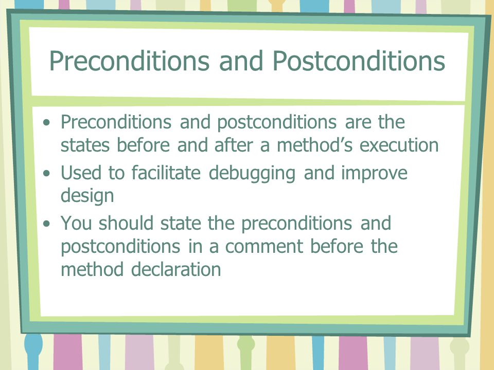 Preconditions and Postconditions