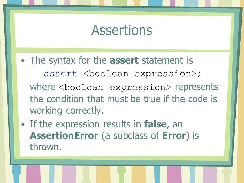 assert <boolean expression>;