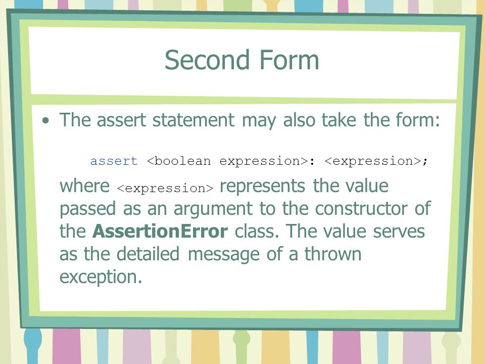 Second Form The assert statement may also take the form: