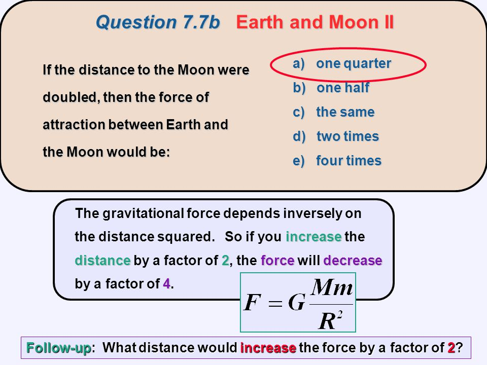 Question 7.7b Earth and Moon II