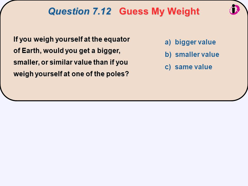 Question 7.12 Guess My Weight