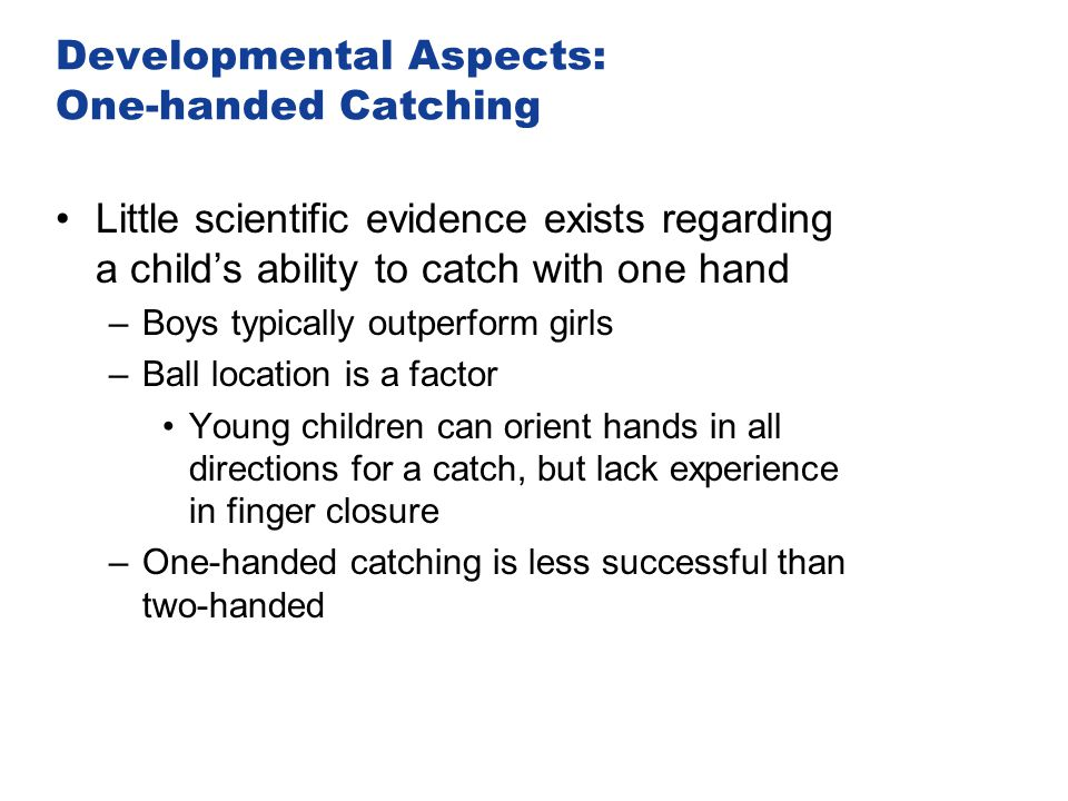 Developmental Aspects: One-handed Catching