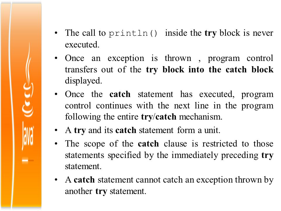 The call to println() inside the try block is never executed.