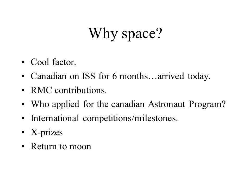 Why space Cool factor. Canadian on ISS for 6 months…arrived today.