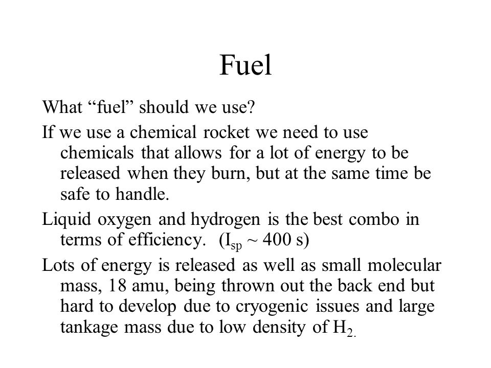 Fuel What fuel should we use