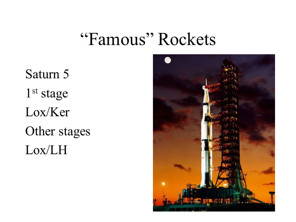 Famous Rockets Saturn 5 1st stage Lox/Ker Other stages Lox/LH
