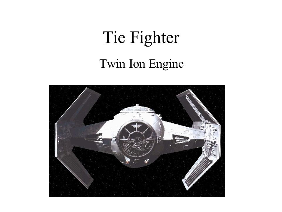 Tie Fighter Twin Ion Engine