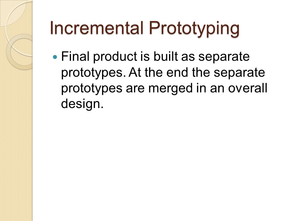 Incremental Prototyping