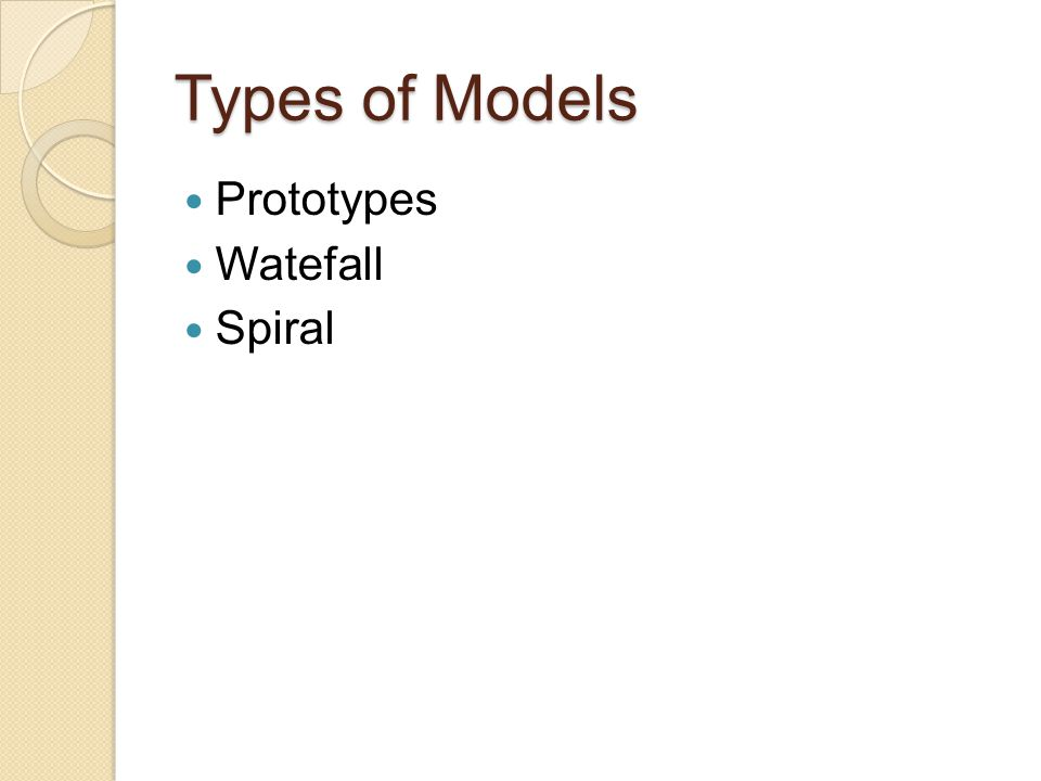 Types of Models Prototypes Watefall Spiral