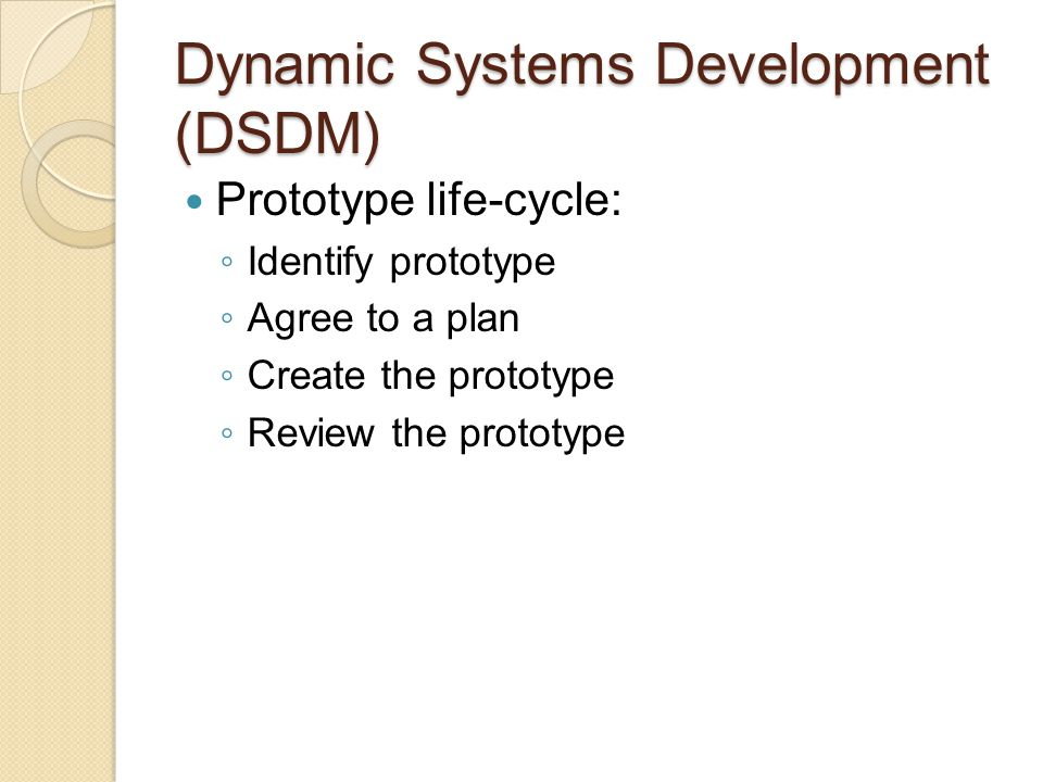 Dynamic Systems Development (DSDM)