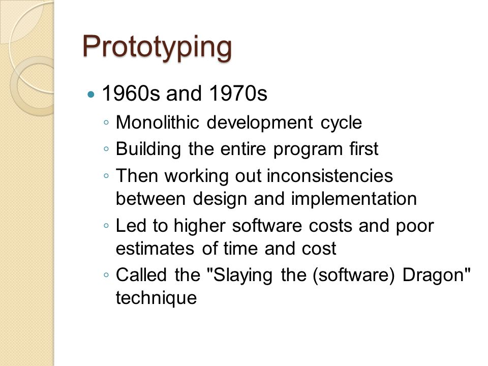 Prototyping 1960s and 1970s Monolithic development cycle