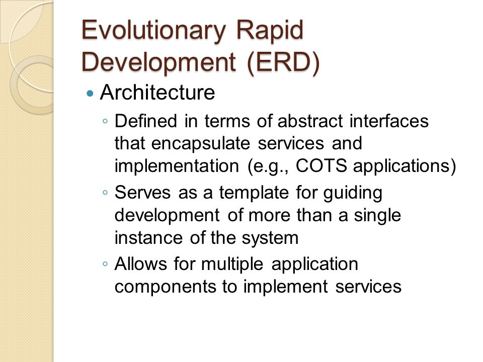 Evolutionary Rapid Development (ERD)
