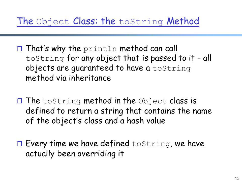 The Object Class: the toString Method