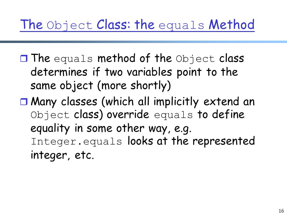 The Object Class: the equals Method