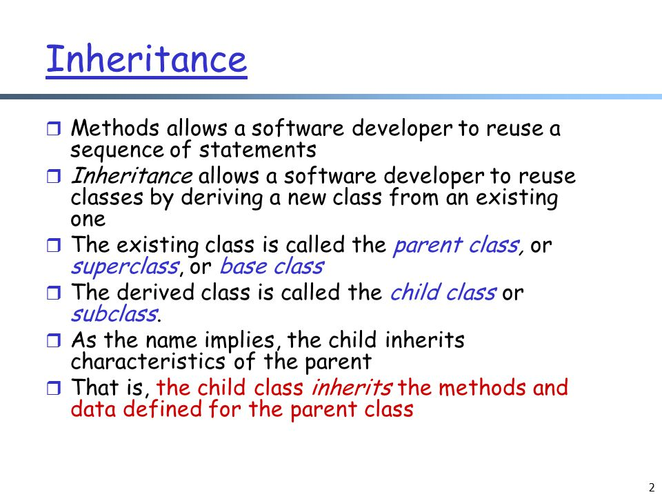 Inheritance Methods allows a software developer to reuse a sequence of statements.