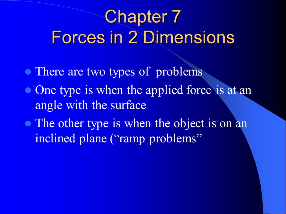 Chapter 7 Forces in 2 Dimensions