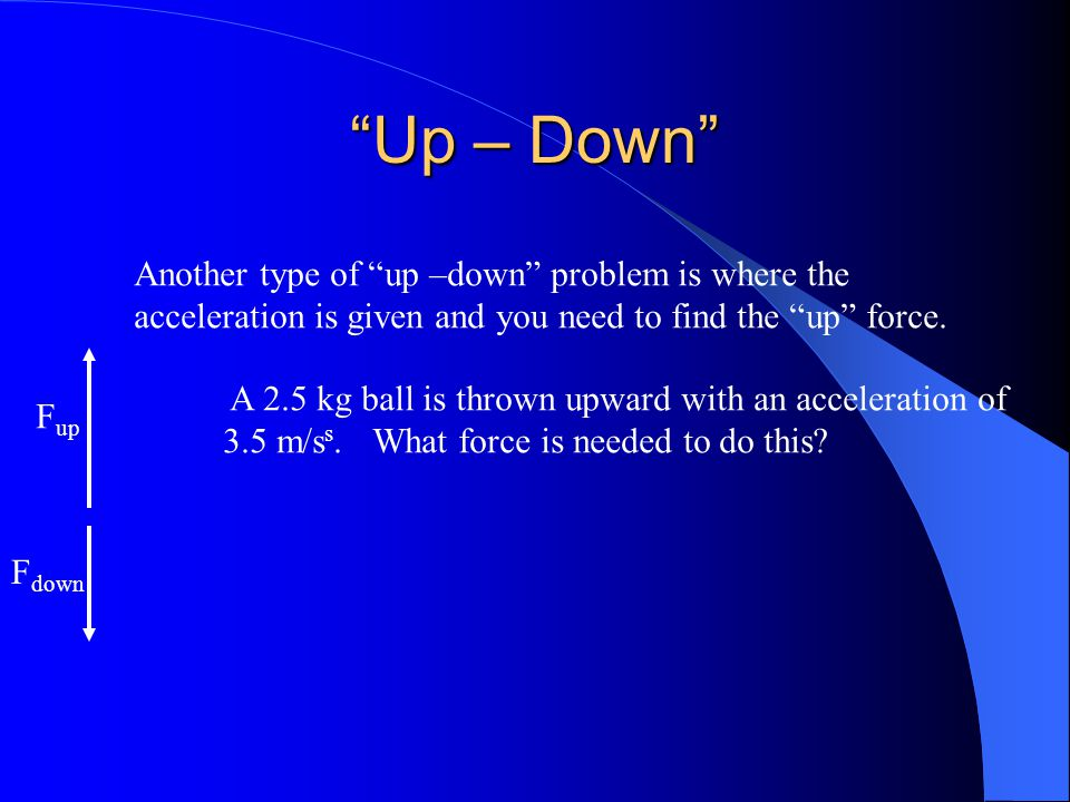 Up – Down Another type of up –down problem is where the