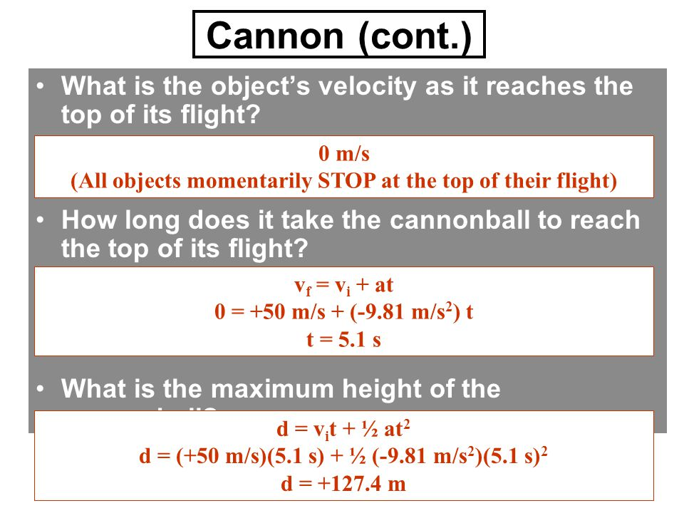 Cannon (cont.) What is the object's velocity as it reaches the top of its flight