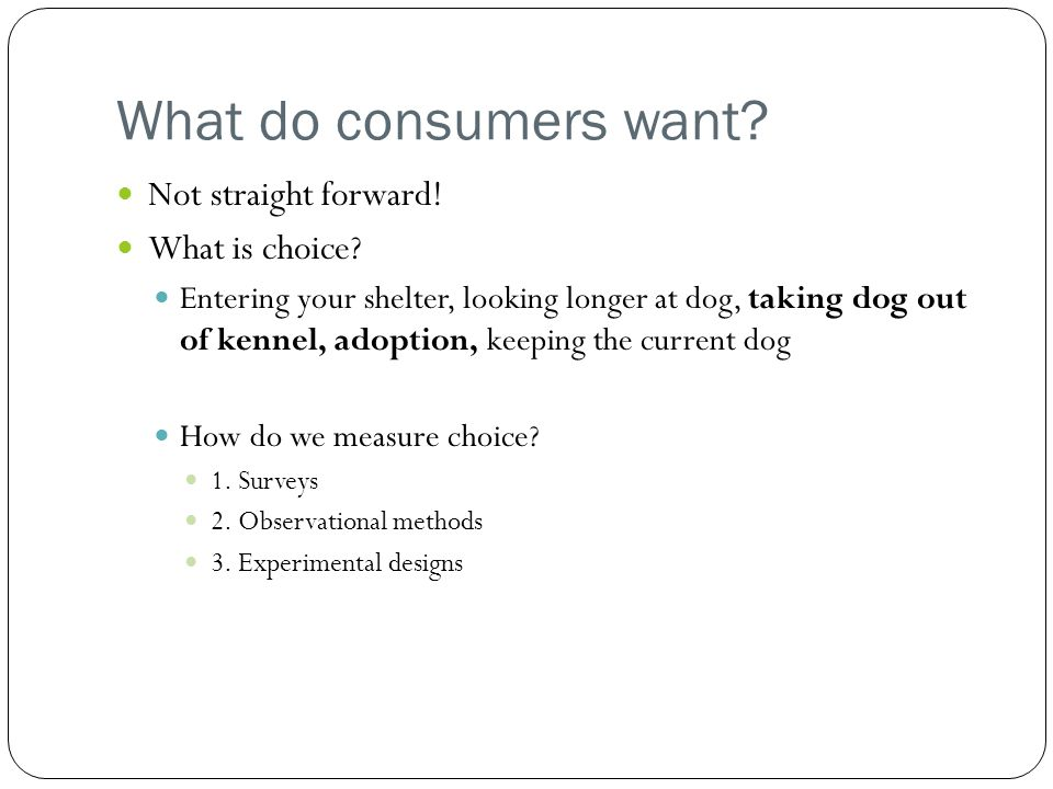What do consumers want Not straight forward! What is choice