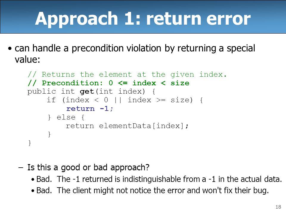 Approach 1: return error