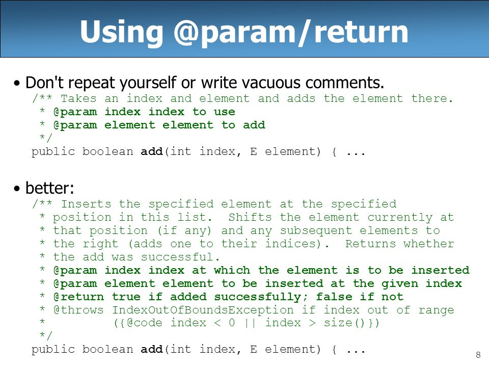 Using @param/return Don t repeat yourself or write vacuous comments.