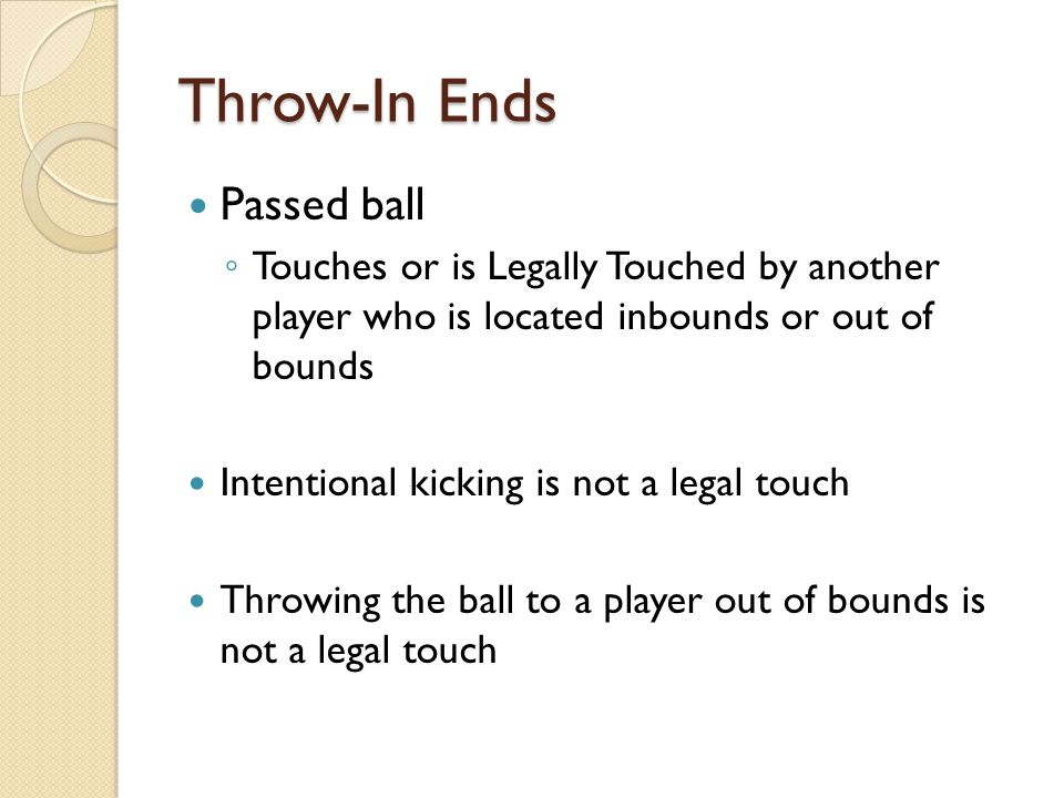 Throw-In Ends Passed ball