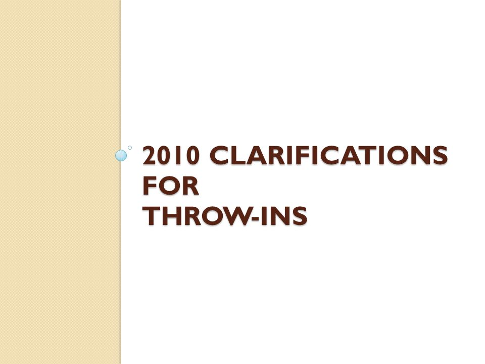 2010 Clarifications for Throw-ins